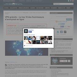 VPN gratuits - Le top 10 des fournisseurs d'anonymat en ligne