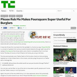 Please Rob Me Makes Foursquare Super Useful For Burglars