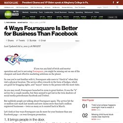 4 Ways Foursquare Is Better for Business Than Facebook | BNET