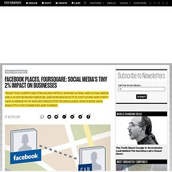 Facebook Places, Foursquare: Social Media's Tiny 2% Impact on Businesses