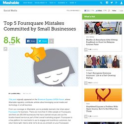Top 5 Foursquare Mistakes Committed by Small Businesses