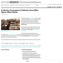Exclusive: Foursquare Celebrates New Office Space, Elbow Room | The New York Observer