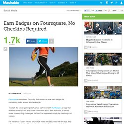 Earn Badges on Foursquare, No Checkins Required