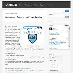Foursquare + Deezer = music rewards galore | DEEZER