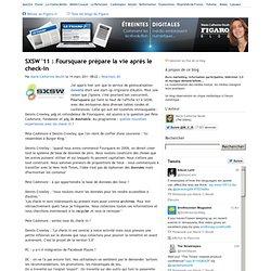 SXSW '11 : Foursquare prépare la vie après le check-in