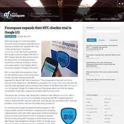 Foursquare expands their NFC checkin trial to Google I/O