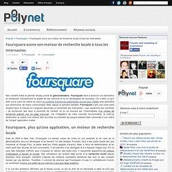 Foursquare ouvre son moteur de recherche locale à tous les internautes