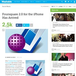 Foursquare 2.0 for the iPhone Has Arrived
