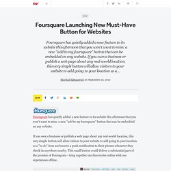 Foursquare Launching New Must-Have Button for Websites