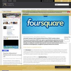Innowacje w Kulturze - Czy warto wypróbować Foursquare w marketingu instytucji kultury?