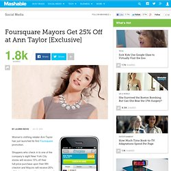Foursquare Mayors Get 25% Off at Ann Taylor [Exclusive]