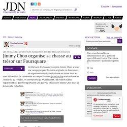 Jimmy Choo organise sa chasse au trésor sur Foursquare : Les meilleures opérations marketing sur les réseaux sociaux