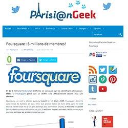 Foursquare : 5 millions de membres! « MikePointZero