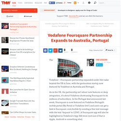 Vodafone Foursquare Partnership Expands to Australia, Portugal
