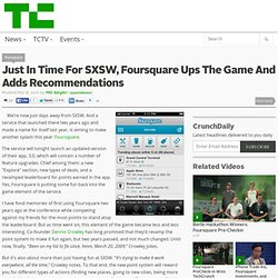 Just In Time For SXSW, Foursquare Ups The Game And Adds Recommendations