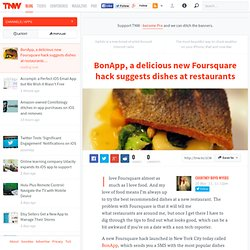 BonApp, a delicious new Foursquare hack suggests dishes at restaurants