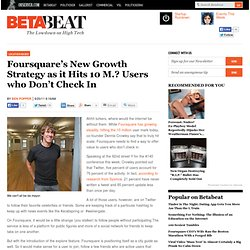 Foursquare's New Growth Strategy? Users who Don't Check In
