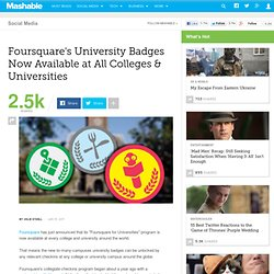Foursquare's University Badges Now Available at All Colleges & Universities