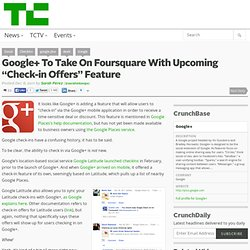 "Google+ To Take On Foursquare With Upcoming ""Check-in Offers"" Feature"