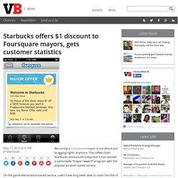 Starbucks offers $1 discount to Foursquare mayors, gets customer