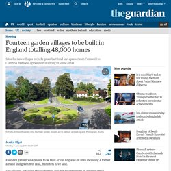 Fourteen garden villages to be built in England totalling 48,000 homes