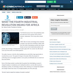 What the fourth industrial revolution means for Africa - CNBC Africa
