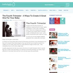 The Fourth Trimester - 8 Ways To Create A Great One For Your Baby