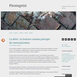 La dette : la foutaise comme précepte de communication « Piratag