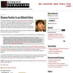 Damon Fowler is an Atheist Hero