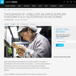 Thousands of jobs lost as Foxconn fully automates its factories