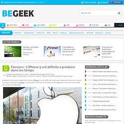 Foxconn : L'iPhone 5 est difficile à produire dans les temps