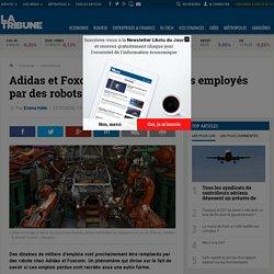 Adidas et Foxconn remplacent leurs employés par des robots