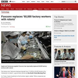 Foxconn replaces '60,000 factory workers with robots'
