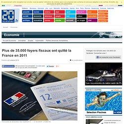 Plus de 35.000 foyers fiscaux ont quitté la France en 2011