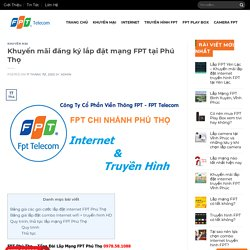 FPT Phú Thọ - Tổng Đài Đăng Ký Lắp Đặt Internet FPT Phú Thọ