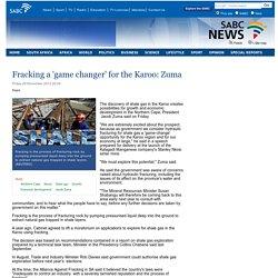 Fracking a game changer for the Karoo: Zuma:Friday 29 November 2013