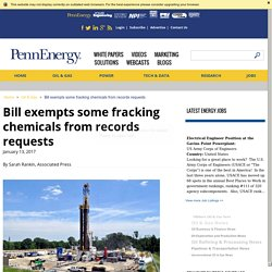 Oil and Gas: Bill exempts some fracking chemicals from records requests
