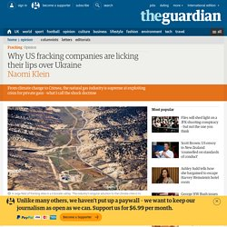 Why US fracking companies are licking their lips over Ukraine | Naomi Klein