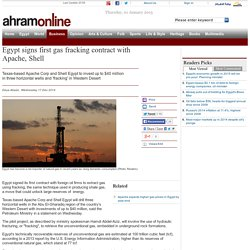 Egypt signs first gas fracking contract with Apache, Shell