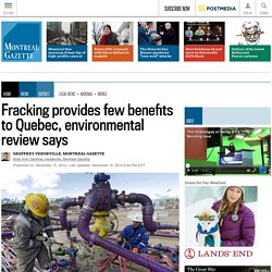 Fracking provides few benefits to Quebec, environmental review says