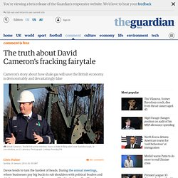 The truth about David Cameron's fracking fairytale