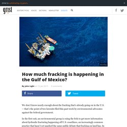 How much fracking is happening in the Gulf of Mexico?