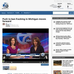 Push to ban fracking in Michigan moves forward