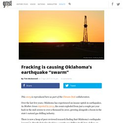 "Fracking is causing Oklahoma's earthquake ""swarm"""