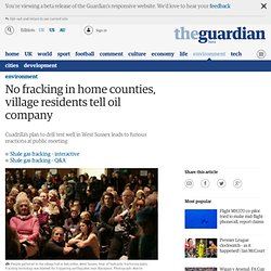 No fracking in home counties, village residents tell oil company