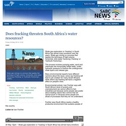 Does fracking threaten South Africa's water resources? :Friday 30 May 2014