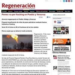 Pemex va por fracking en Puebla y Veracruz