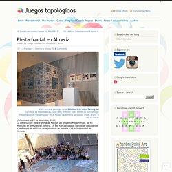 Fiesta fractal en Almería