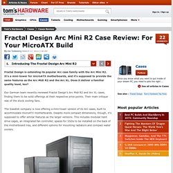 Fractal Design Arc Mini R2 - Case Review - Tom's Hardware
