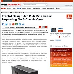 Fractal Design Arc Midi R2 Review: Improving On A Classic Case - Fractal Design's Arc Midi R2 ATX Case Review